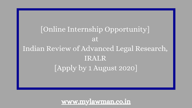 [Online Internship Opportunity] at Indian Review of Advanced Legal Research, IRALR [Apply by 1 August 2020]