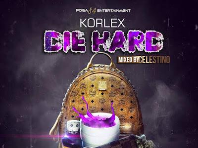 DOWNLOAD MP3: Korlex - Die Hard