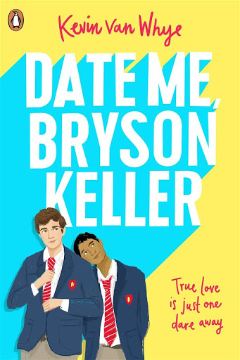 Date me, Bryson Keller | Kevin van Whye