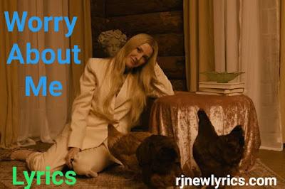 Worry About Me Lyrics : Ellie Goulding, Black bear New English Song Lyrics 2020