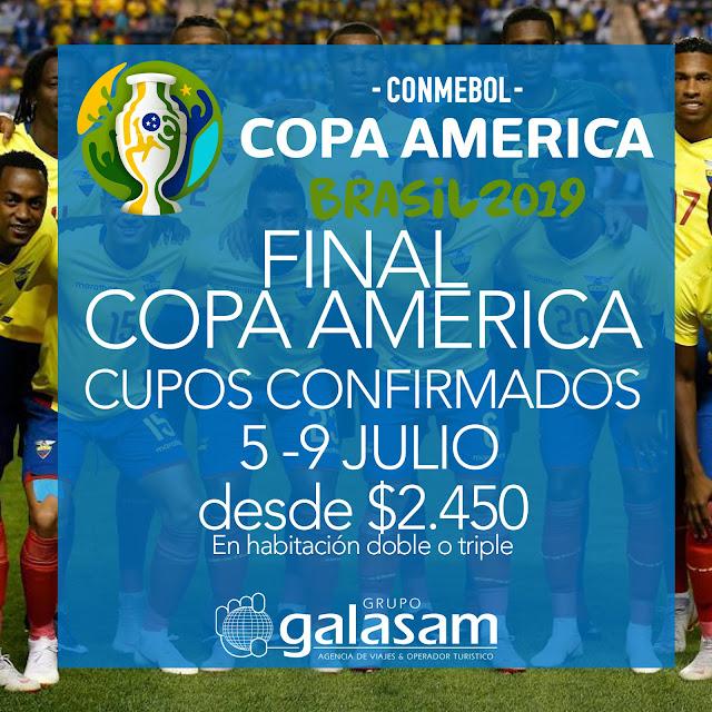 PROGRAMA FINAL COPA AMERICA     CUPOS CONFIRMADOS !! 5 -9 JULIO