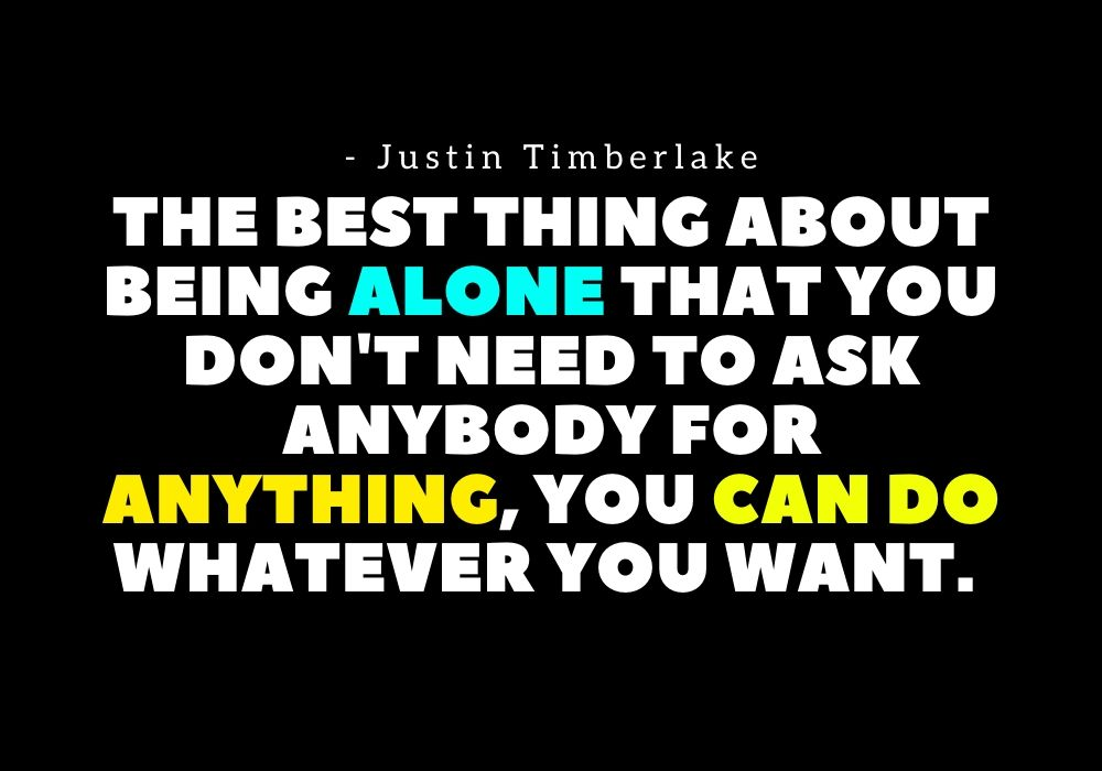 Quotes about being Alone, Quotes for being Alone