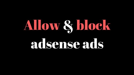 التحكم في ظهور اعلانات ادسنس , فلتره اعلانات ادسنس .