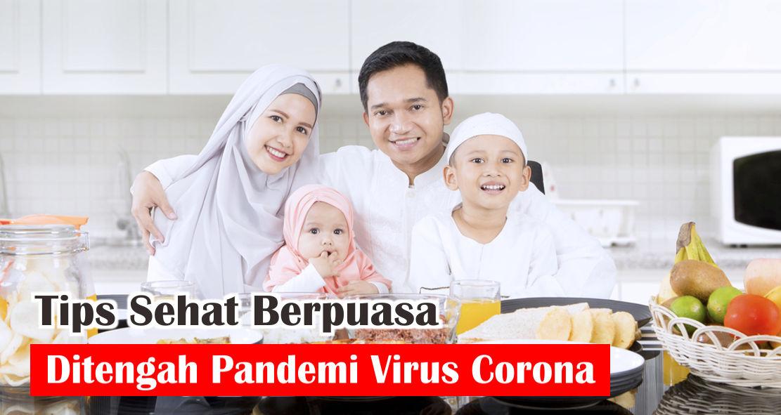 Tips Sehat Berpuasa Ditengah Pandemi Virus Corona