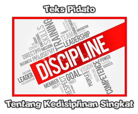 √ Teks Pidato Tentang Kedisiplinan Singkat ( Contoh Pidato Terbaik )