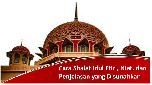 Cara Shalat Idul Fitri, Niat, dan Penjelasan yang Disunahkan