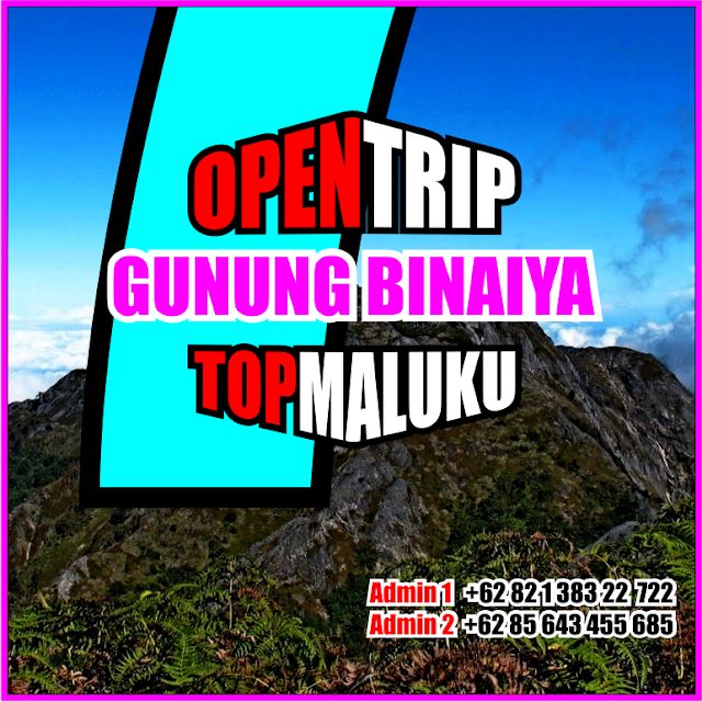 Open Trip Murah Gunung Binaiya 2021 Jalur Pendakian Via Desa Piliana