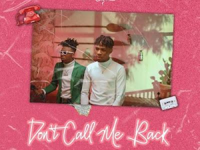 DOWNLOAD MP3: Joeboy Ft. Mayorkun - Don't Call Me Back