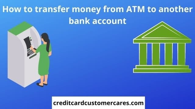 How To Transfer Money From Atm to Another Bank Account