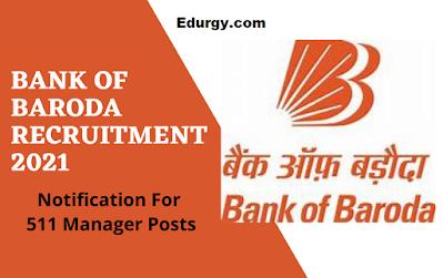 Bank of Baroda 511 Posts Recruitment 2021