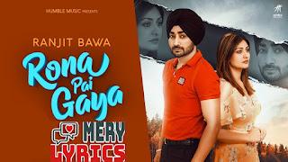 Rona Pai Gaya By Ranjit Bawa - Lyrics