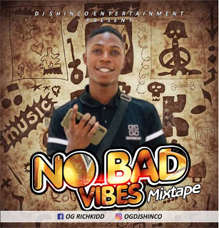 MIXTAPE: DJ Shinco - No Bad Vibes Mixtape