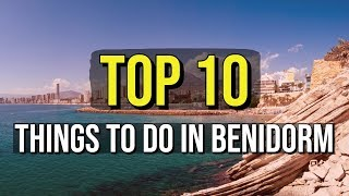 Top 10 Things To Do In Benidorm
