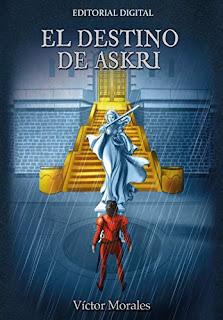 El Destino de Askri, Trilogía Galeran 1 - Víctor Morales