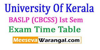 University Of Kerala BASLP (CBCSS) Ist Sem Feb 2017 Exam Time Table