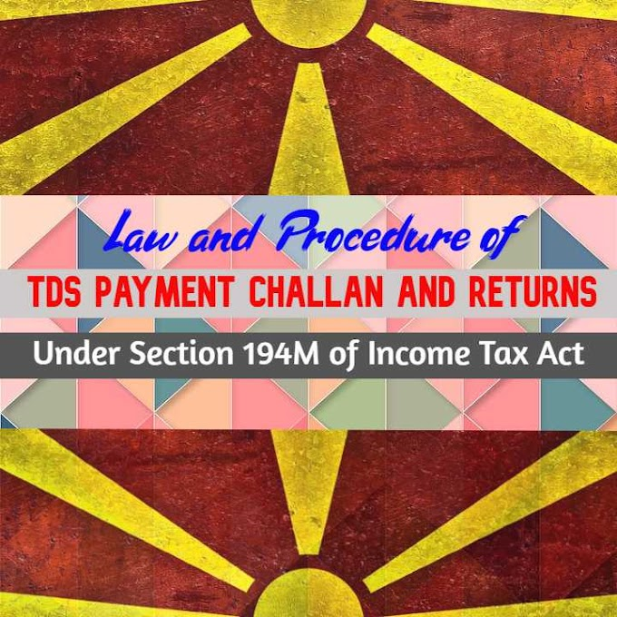Law and Procedure of TDS Payment Challan and Returns under 194M