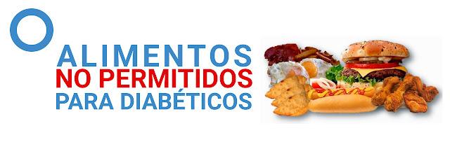 Alimentos no permitidos para diabeticos