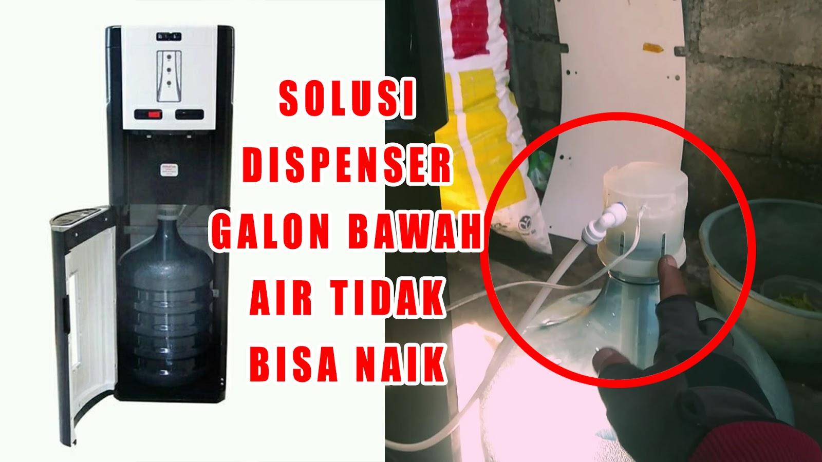 Solusi Dispenser Tidak Bisa Sedot Air