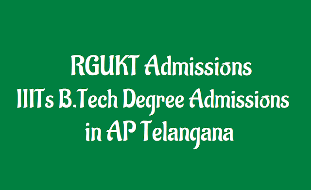 ap rgukt 2019 admissions,telangana rgukt 2019 admissions,rgukt iiit 6 year b.tech degree admissions 2019, ap rgukt iiit b.tech degree admissions 2019,online applications,6-year integrated b.tech degree programme,rgukt campuses,rgukt means rajiv gandhi university of knowledge technologies officials.