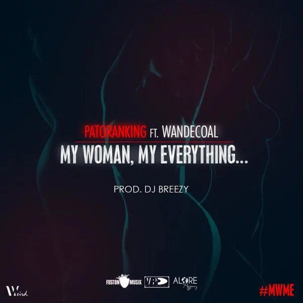 Patoranking ft Wande Coal - My Woman, My Everything