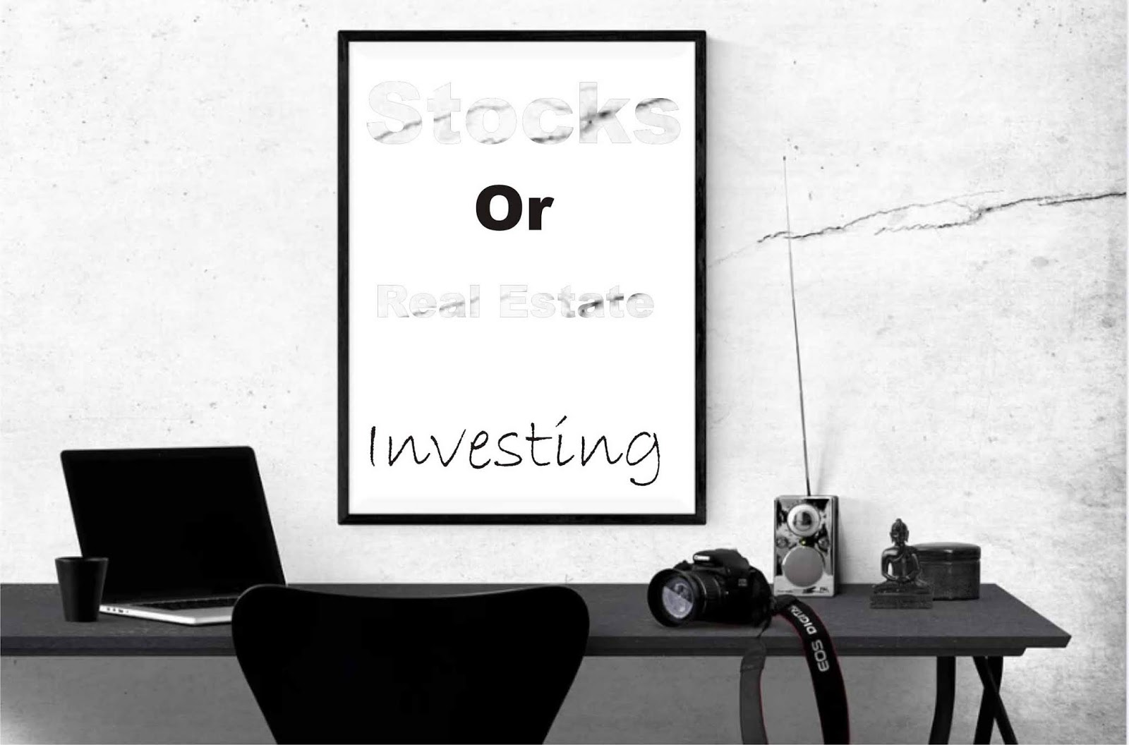 Stocks or Real Estate Investing