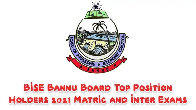 BISE Bannu Board Top Position Holders 2021 – Matric and Inter Exams