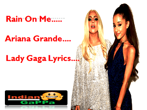 Rain On Me Ariana Grande Lady Gaga Lyrics - Ariana Grande And Lady Gaga's 'Rain On Me'