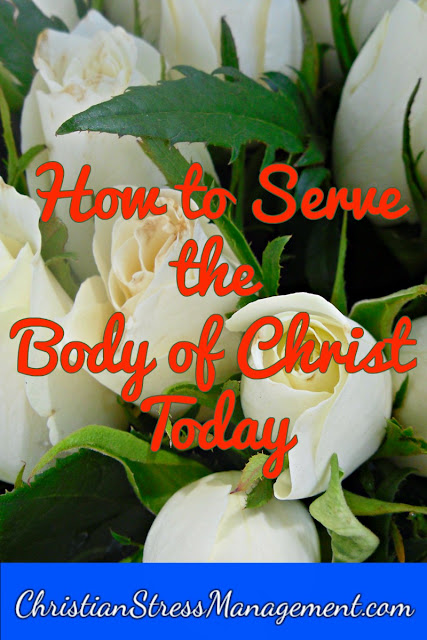 How to Serve the Body of Christ Today