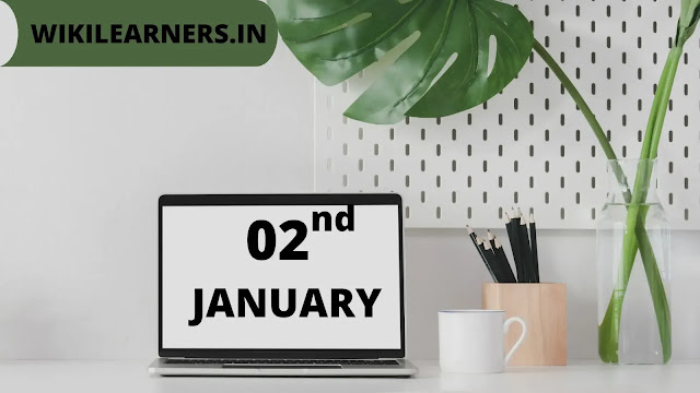 List of useful famous important facts about 2nd January