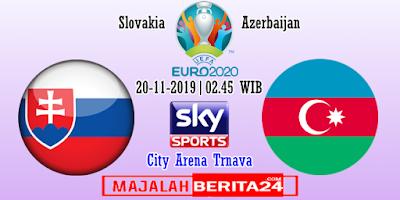 Prediksi Slovakia vs Azerbaijan — 20 November 2019