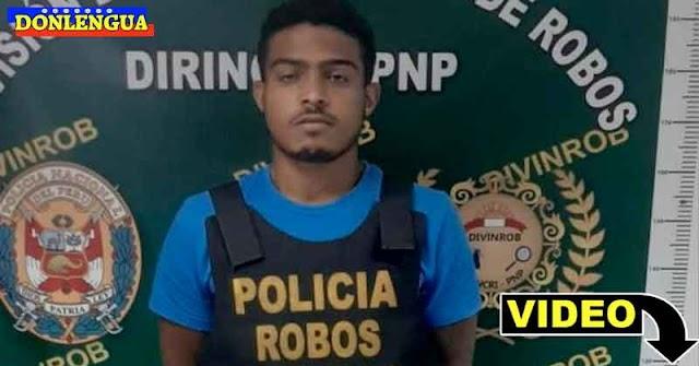 Detuvieron a El Caraqueño en Perú tras perpetrar un robo a mano armada