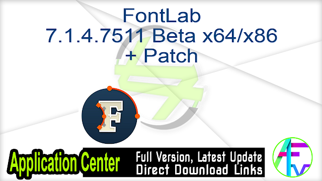 FontLab 7.1.4.7511 Beta x64-x86 + Patch