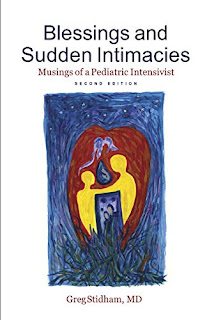 Blessings and Sudden Intimacies - poignant memoir by retired pediatric ICU physician Greg Stidham - book promotion sites