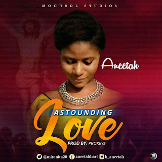 MUSIC: Aneetah – Astounding Love