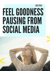 Feel goodness pausing from social media