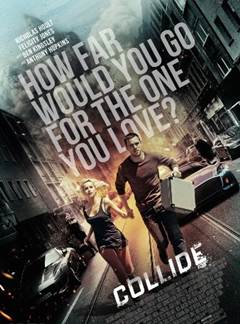 Download Free Movie Collide (2016) BluRay 1080p 720p 480p - www.uchiha-uzuma.com