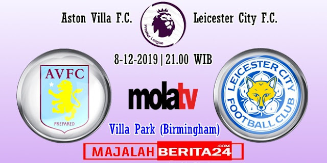 Prediksi Aston Villa vs Leicester City — 8 Desember 2019