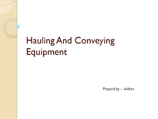 HAULING AND CONVEYING EQUIPMENT PPT