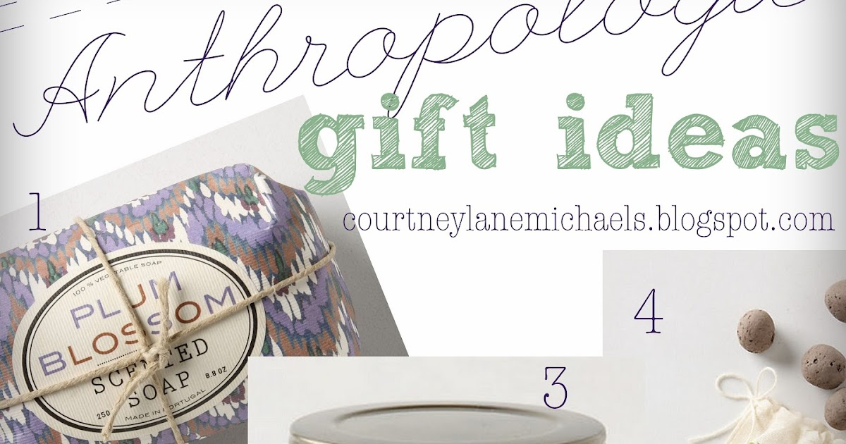 Courtney Lane 10 Anthropologie Gift Ideas And Why I Love Anthropologie