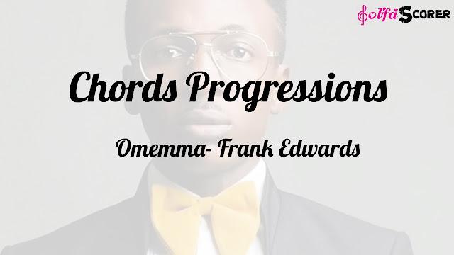 Chord And Lyrics: Omemma- Frank Edwards