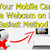 How to use Mobile Camera as Webcam on PC Easy Method