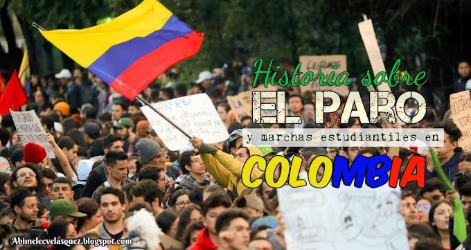 HISTORIA SOBRE EL PARO Y MARCHAS ESTUDIANTILES EN COLOMBIA
