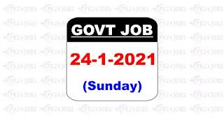 today govt jobs 24 jan 2021