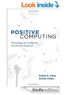 http://www.amazon.com/Positive-Computing-Technology-Wellbeing-Potential-ebook/dp/B00RKTUBU8/ref=as_sl_pc_tf_til?tag=designelearn-20&linkCode=w00&linkId=7NG2A7G6Z2TXQVMJ&creativeASIN=B00RKTUBU8