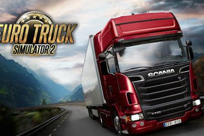 Download Game Euro Truck Simulator 2 Berbagai Versi - ETS2 V1.35