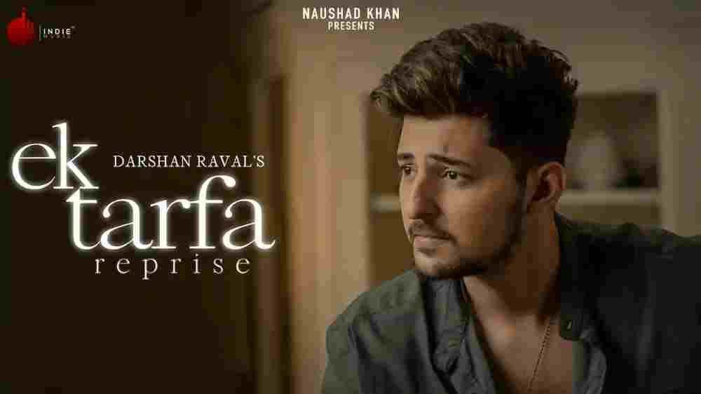 Ek Tarfa Reprise Lyrics - Darshan Raval
