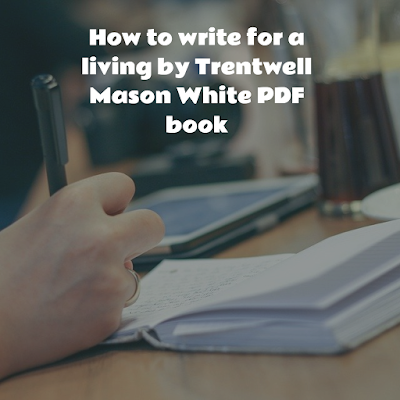 How to write for a living PDF book