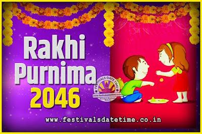 2046 Rakhi Purnima Date and Time, 2046 Rakhi Purnima Calendar
