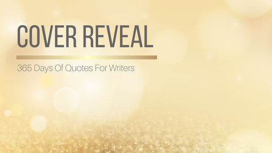 Cover Reveal: 365 Days Of Quotes For Writers