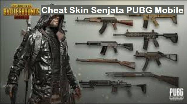 Cheat Skin Senjata PUBG Mobile